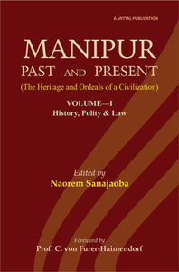 Manipur–Past and Present (Vol.1)