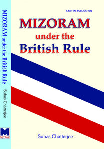 Mizoram Under The British Rule