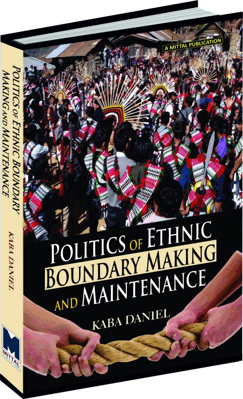 Politics of Ethnic Boundary Making and Maintenance: The Poumai Nagas of North-east India