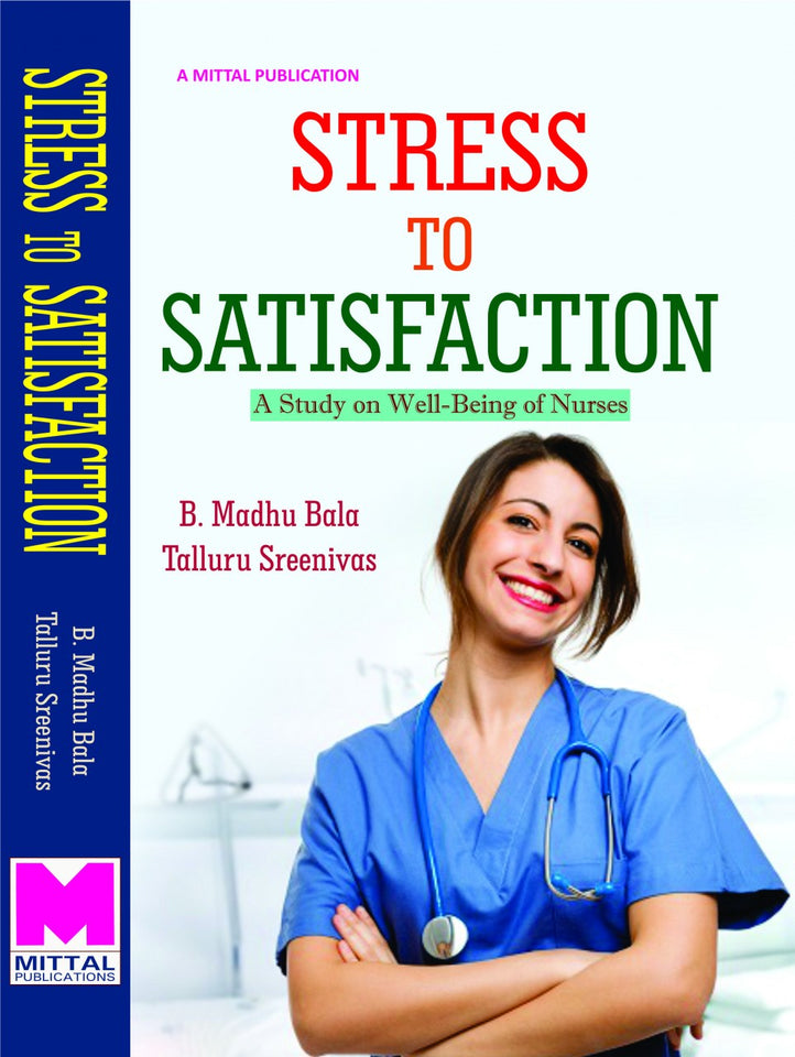 Stress to Satisfaction: A Study on Well-Being of Nurses
