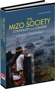 The Mizo Society: Continuity And Change by J. Zorema And B. Lalrinchhani