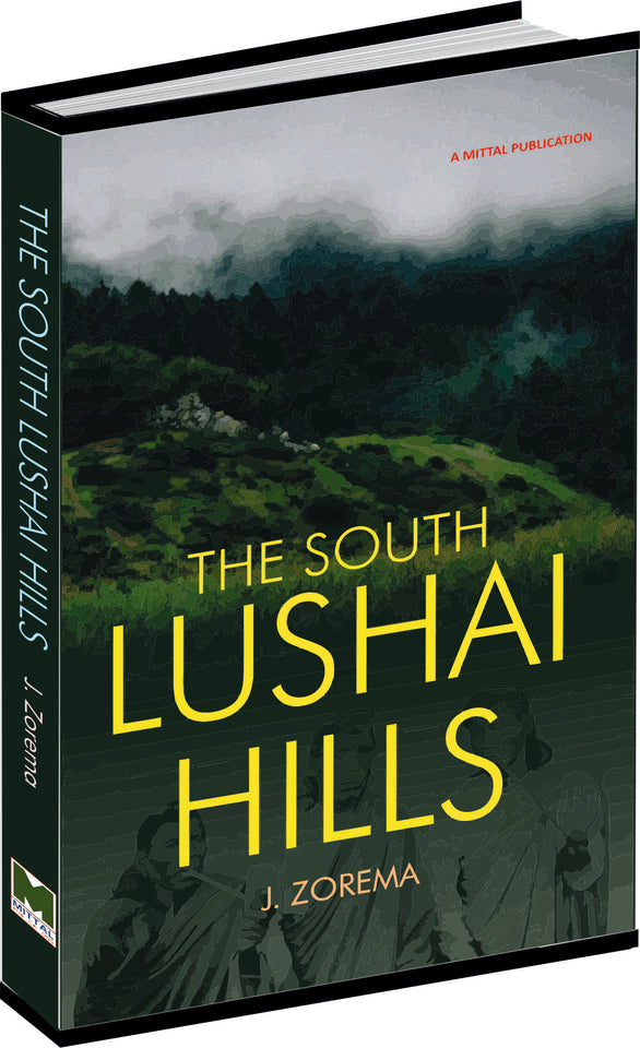 The South Lushai Hills by J. Zorema