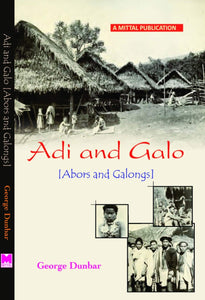 Adi and Galo (Abors and Galongs) by George Dunbar