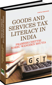 Goods and Services Tax Literacy in India by Pramesh Chettri & Norbu Wangden Bhutia