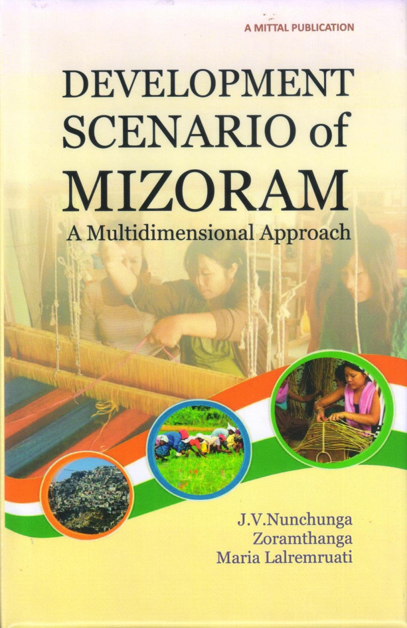 Development Scenario of Mizoram-A Multidimensional Approach