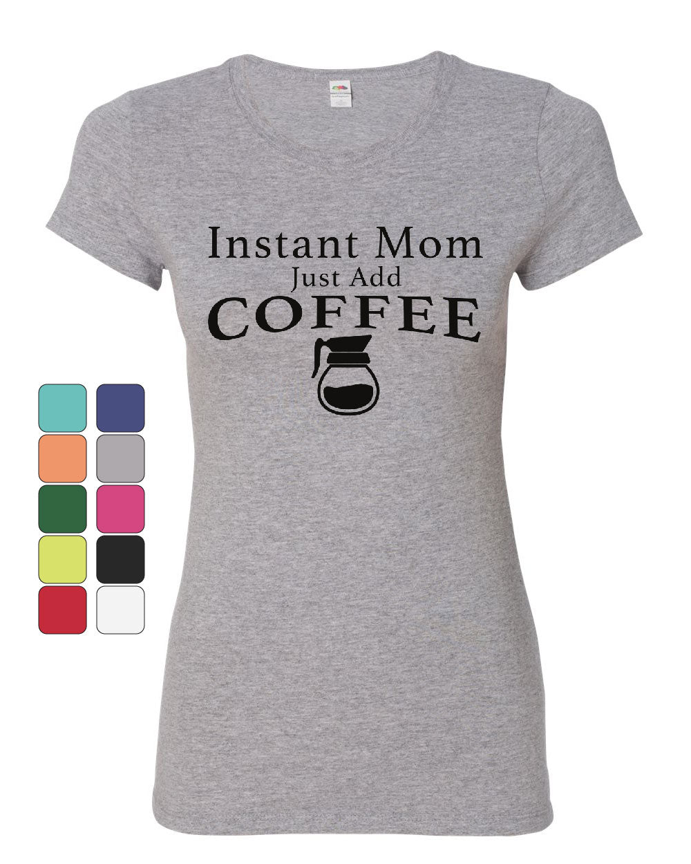 Instant Mom Women/'s T-Shirt Coffee Waking Up Parenting Funny Cute Mommy Shirt