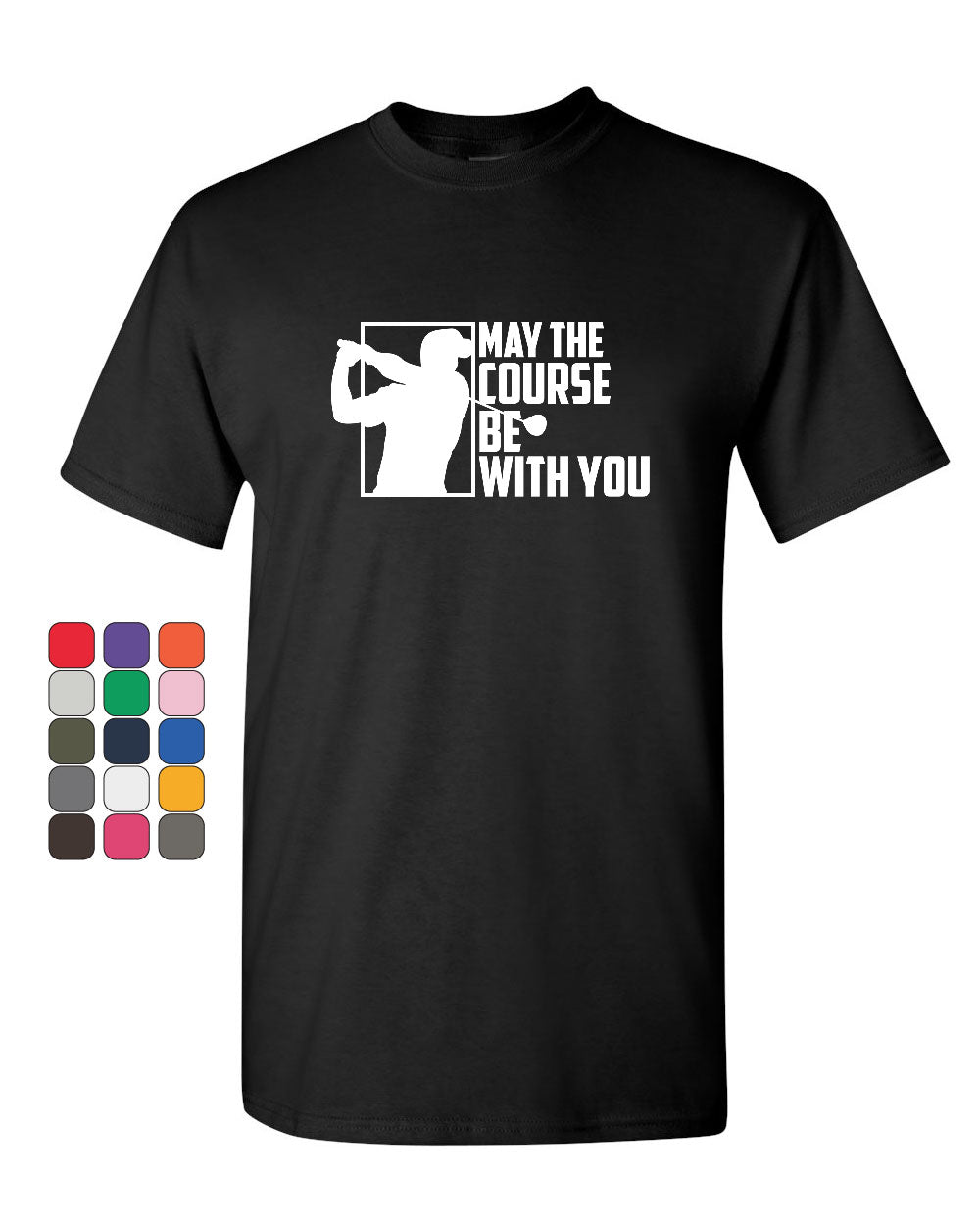 18c19d49 May the Course Be with You T-Shirt Funny Golf Club Golfing Fan Mens Tee  Shirt