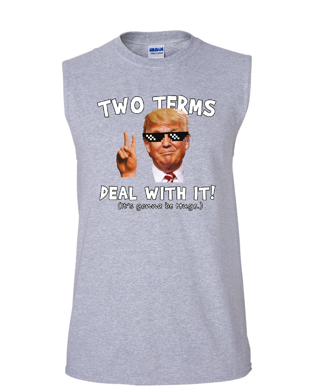 Two Terms Deal With It Muscle Shirt Donald Trump Troll ...