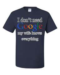 I Don't Need Google T-Shirt Funny Marriage Anniversary Tee Shirt - Tee Hunt - 4