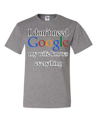 I Don't Need Google T-Shirt Funny Marriage Anniversary Tee Shirt - Tee Hunt - 7