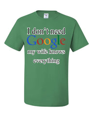 I Don't Need Google T-Shirt Funny Marriage Anniversary Tee Shirt
