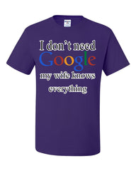 I Don't Need Google T-Shirt Funny Marriage Anniversary Tee Shirt - Tee Hunt - 5