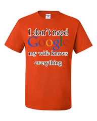 I Don't Need Google T-Shirt Funny Marriage Anniversary Tee Shirt - Tee Hunt - 3