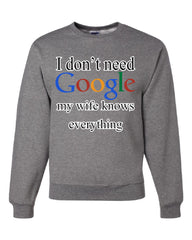 I Don't Need Google Crew Neck Sweatshirt Funny Marriage Anniversary - Tee Hunt - 3