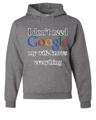 I Don't Need Google Hoodie Funny Marriage Anniversary Sweatshirt - Tee Hunt - 5