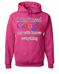 I Don't Need Google Hoodie Funny Marriage Anniversary Sweatshirt - Tee Hunt - 7