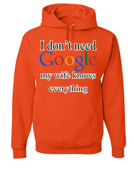 I Don't Need Google Hoodie Funny Marriage Anniversary Sweatshirt - Tee Hunt - 4