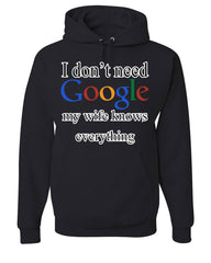 I Don't Need Google Hoodie Funny Marriage Anniversary Sweatshirt - Tee Hunt - 2