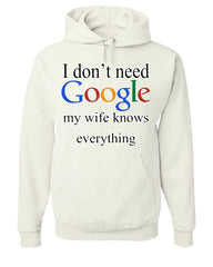 I Don't Need Google Hoodie Funny Marriage Anniversary Sweatshirt - Tee Hunt - 6