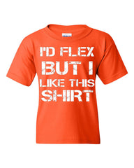 I'd Flex But I Like This Shirt Youth T-Shirt  Tee - Tee Hunt - 7