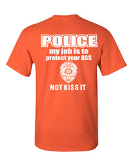 Police My Job Is To Protect Your ASS T-Shirt Funny Cop Tee Shirt - Tee Hunt - 7