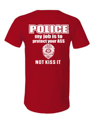 Police My Job Is To Protect Your ASS V-Neck T-Shirt Funny Cop Tee - Tee Hunt - 9