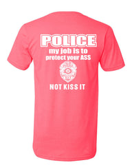 Police My Job Is To Protect Your ASS V-Neck T-Shirt Funny Cop Tee - Tee Hunt - 8