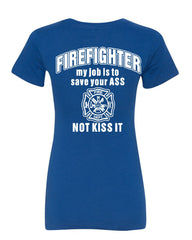 Firefighter My Job Is To Save Your ASS Women's T-Shirt Funny Tee - Tee Hunt - 4