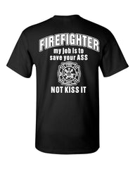 Firefighter My Job Is To Save Your ASS T-Shirt Funny Tee Shirt - Tee Hunt - 2