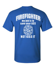 Firefighter My Job Is To Save Your ASS T-Shirt Funny Tee Shirt - Tee Hunt - 4