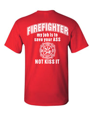 Firefighter My Job Is To Save Your ASS T-Shirt Funny Tee Shirt - Tee Hunt - 6