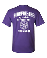 Firefighter My Job Is To Save Your ASS T-Shirt Funny Tee Shirt - Tee Hunt - 12