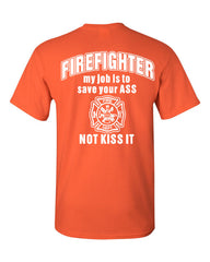 Firefighter My Job Is To Save Your ASS T-Shirt Funny Tee Shirt - Tee Hunt - 7