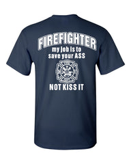 Firefighter My Job Is To Save Your ASS T-Shirt Funny Tee Shirt - Tee Hunt - 5