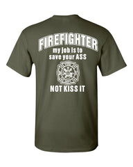 Firefighter My Job Is To Save Your ASS T-Shirt Funny Tee Shirt - Tee Hunt - 10