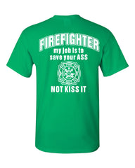 Firefighter My Job Is To Save Your ASS T-Shirt Funny Tee Shirt - Tee Hunt - 9
