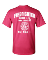 Firefighter My Job Is To Save Your ASS T-Shirt Funny Tee Shirt - Tee Hunt - 11