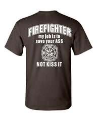 Firefighter My Job Is To Save Your ASS T-Shirt Funny Tee Shirt - Tee Hunt - 13