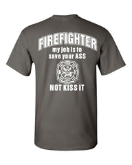 Firefighter My Job Is To Save Your ASS T-Shirt Funny Tee Shirt - Tee Hunt - 3