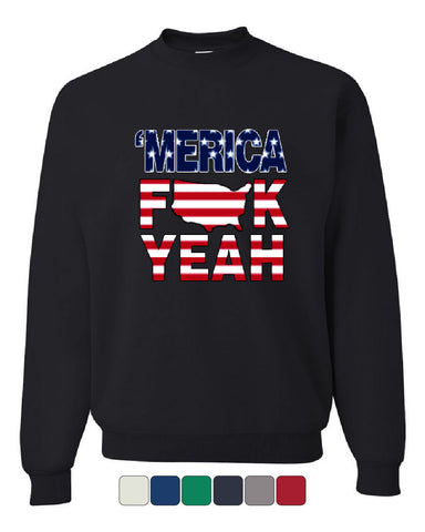 AMERICA F*CK YEAH Crew Neck Sweatshirt  4th Of July Patriotic
