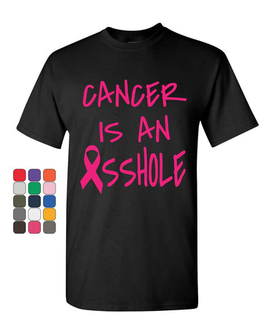 Cancer is an Asshole T-Shirt Breast Cancer Awareness Tee