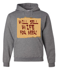 Will Sell Wife For Beer Hoodie Funny Drinking