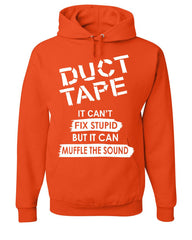 Duct Tape It Can't Fix Stupid Hoodie Offensive Humor Sarcastic Sweatshirt