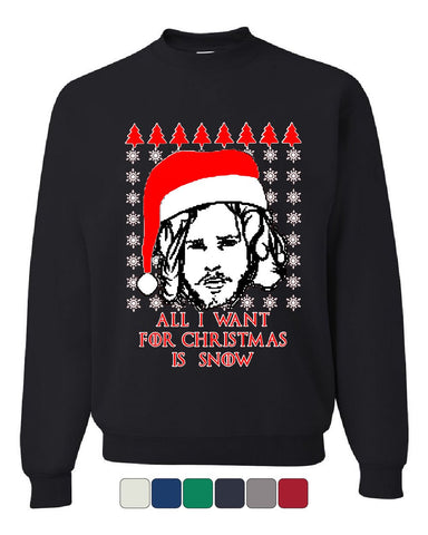 All I Want For Christmas Is Snow Sweatshirt GoT Parody Ugly Sweater Sweater