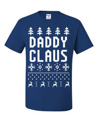 Daddy Claus Funny Santa T-Shirt Christmas Xmas Ugly Sweatshirt Tee Shirt