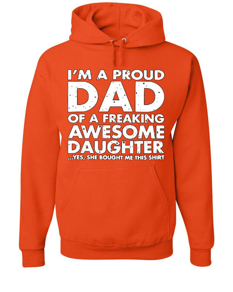 fce4d3b56 Proud Dad of Freaking Awesome Daughter Hoodie Father's Day Sweatshirt