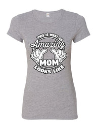 This is What an Amazing Mom Looks Like Women's T-Shirt Mother`s Day Gift