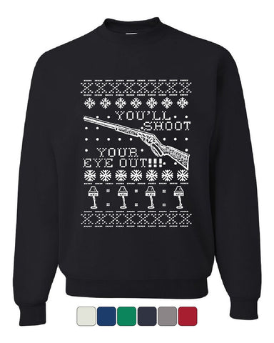 You'll Shoot Your Eye Out Sweatshirt Funny Christmas Ugly Sweater Xmas Sweater