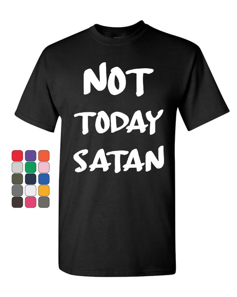 Not Today Satan T-Shirt Religious Funny Atheist Cotton Tee