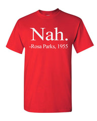 Nah Rosa Parks 1955 Civil Rights T-Shirt Freedom Justice Equality BLM